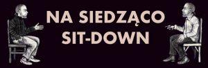 Na siedząco. Sit-Down